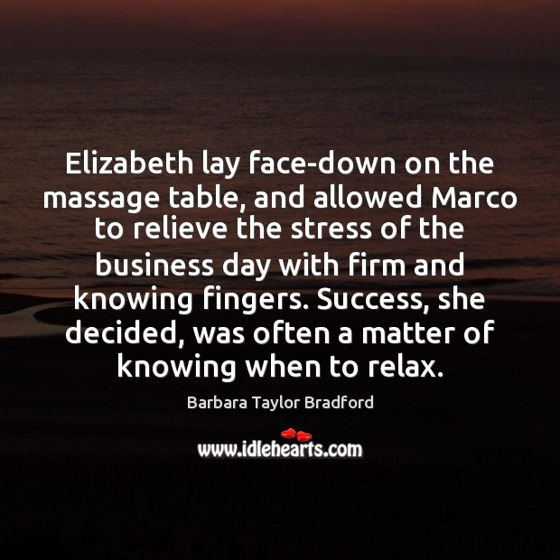 Image, Elizabeth lay face-down on the massage table, and allowed Marco to relieve