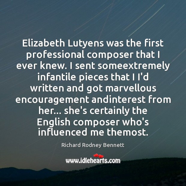 Elizabeth Lutyens was the first professional composer that I ever knew. I Image