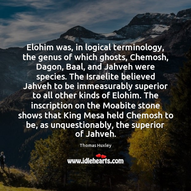 Elohim was, in logical terminology, the genus of which ghosts, Chemosh, Dagon, Image