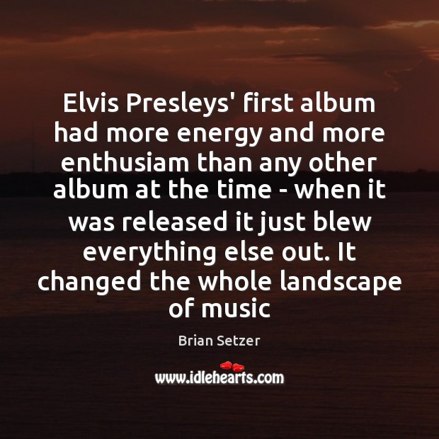 Image, Elvis Presleys' first album had more energy and more enthusiam than any