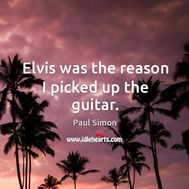 Elvis was the reason I picked up the guitar. Image