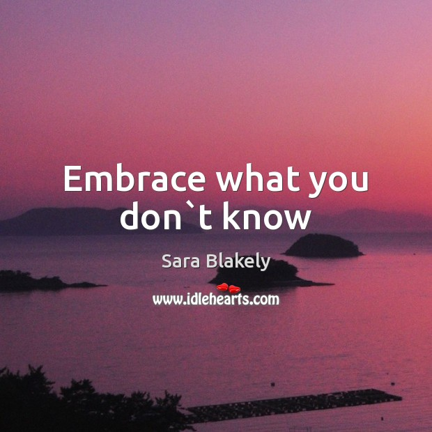 Image, Embrace what you don`t know