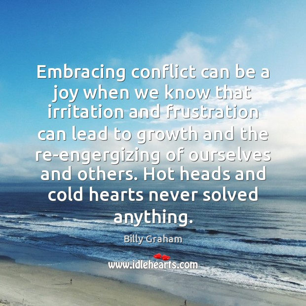 Embracing conflict can be a joy when we know that irritation and Image