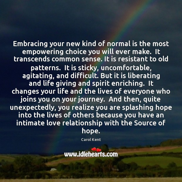 Embracing your new kind of normal is the most empowering choice you Image