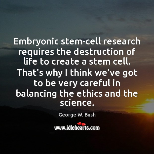 Embryonic stem-cell research requires the destruction of life to create a stem Image