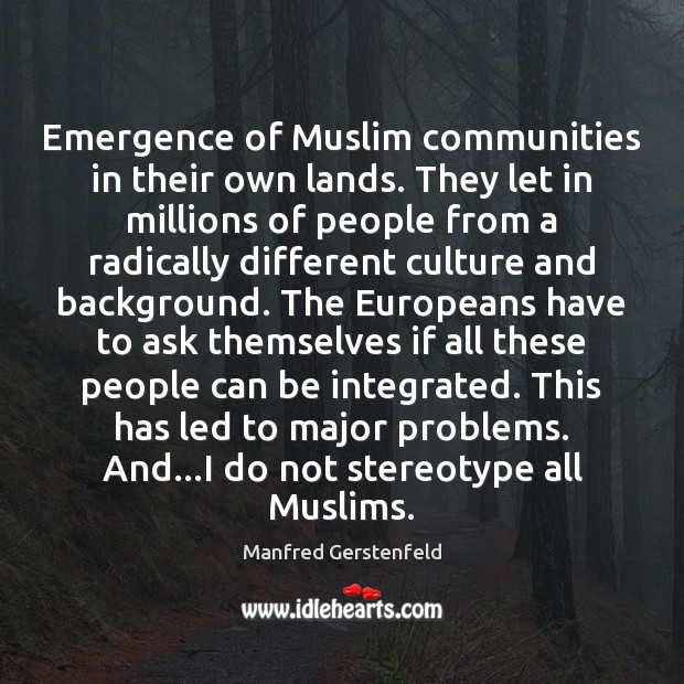 Image, Emergence of Muslim communities in their own lands. They let in millions