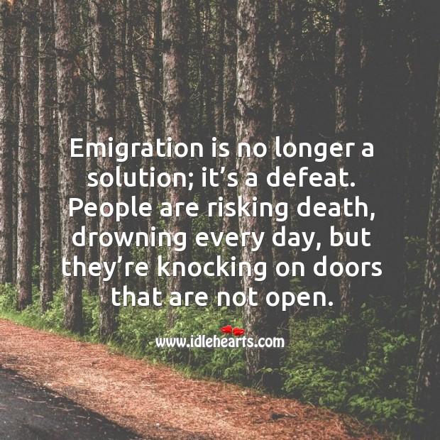 Emigration is no longer a solution; it's a defeat. Image