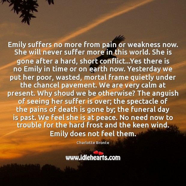 Emily suffers no more from pain or weakness now. She will never Image