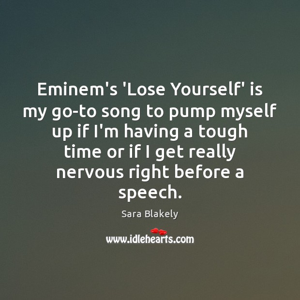 Image, Eminem's 'Lose Yourself' is my go-to song to pump myself up if