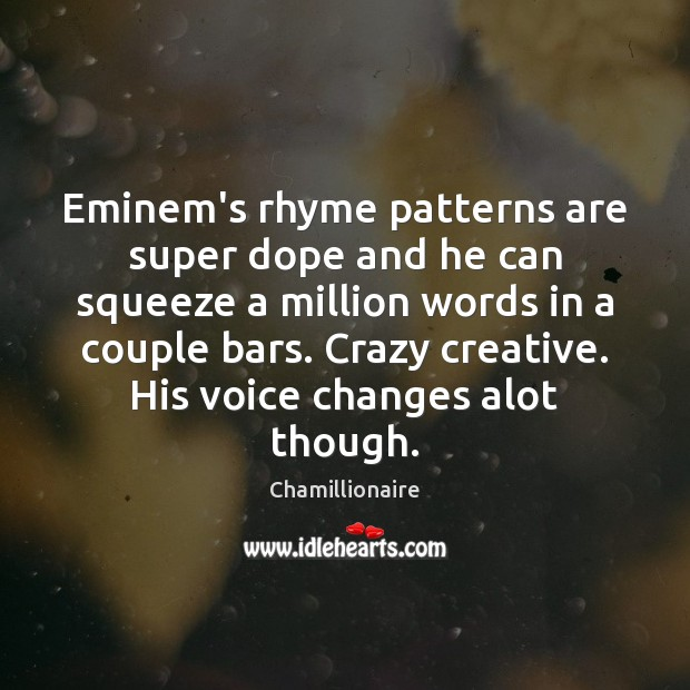 Image, Eminem's rhyme patterns are super dope and he can squeeze a million