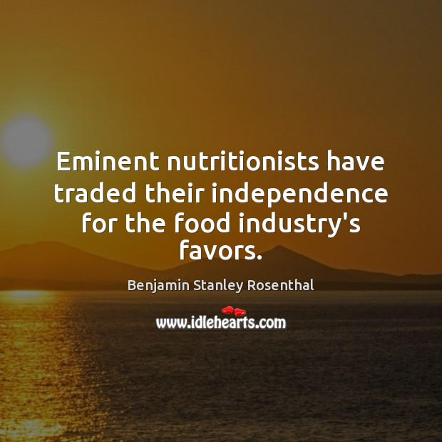 Image, Eminent nutritionists have traded their independence for the food industry's favors.