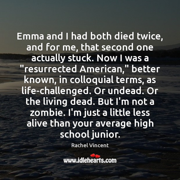 Emma and I had both died twice, and for me, that second Rachel Vincent Picture Quote