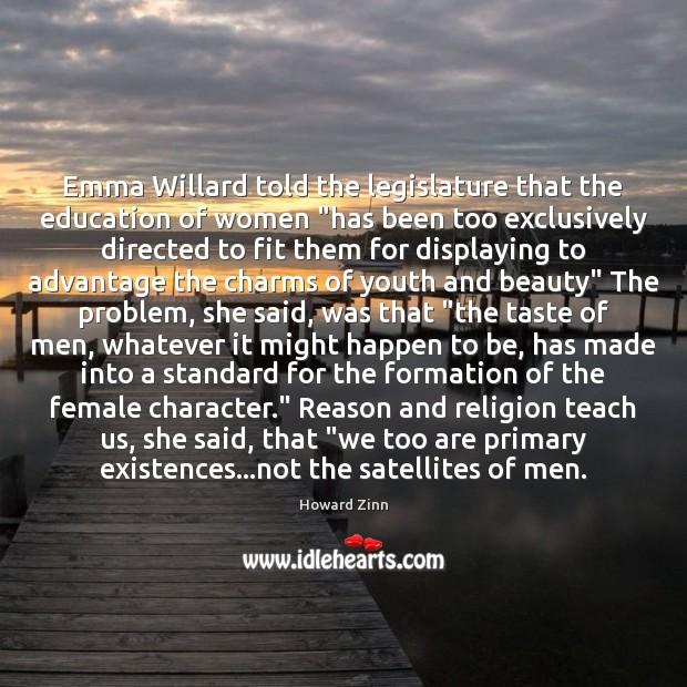 "Emma Willard told the legislature that the education of women ""has been Image"