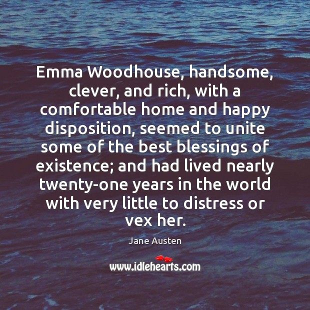 Image, Emma Woodhouse, handsome, clever, and rich, with a comfortable home and happy