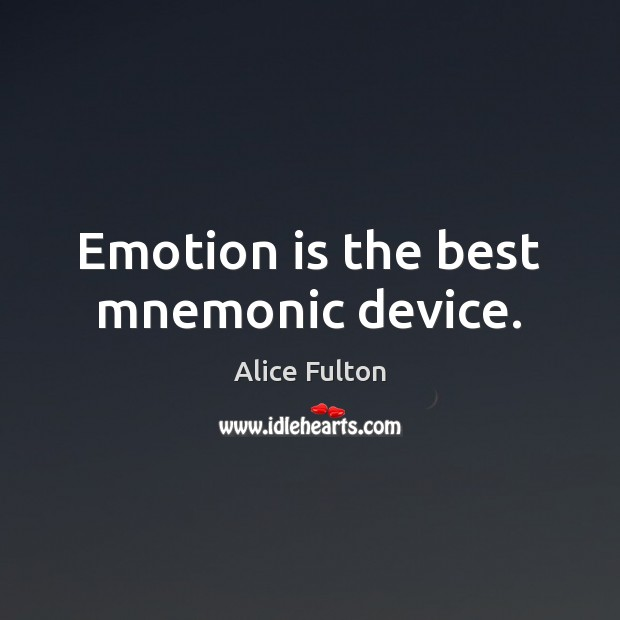 Image, Emotion is the best mnemonic device.