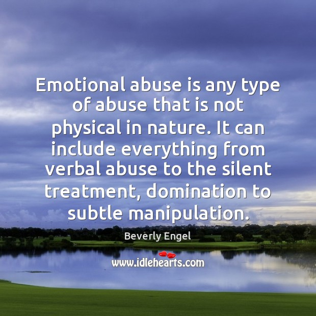 Image, Emotional abuse is any type of abuse that is not physical in
