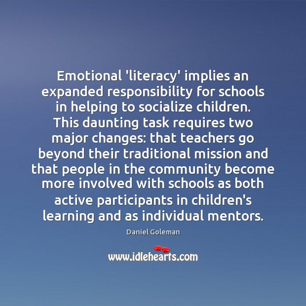Image, Emotional 'literacy' implies an expanded responsibility for schools in helping to socialize