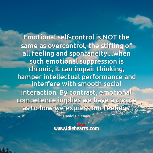 Emotional self-control is NOT the same as overcontrol, the stifling of all Self-Control Quotes Image