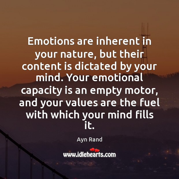 Image, Emotions are inherent in your nature, but their content is dictated by