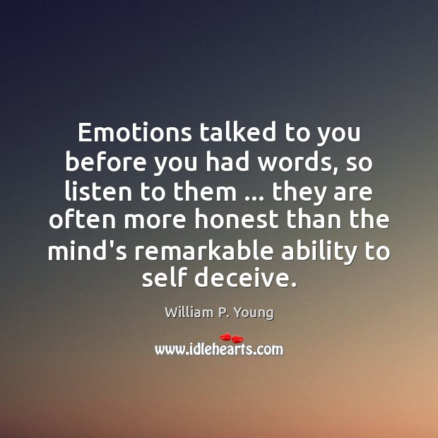 Emotions talked to you before you had words, so listen to them … Ability Quotes Image