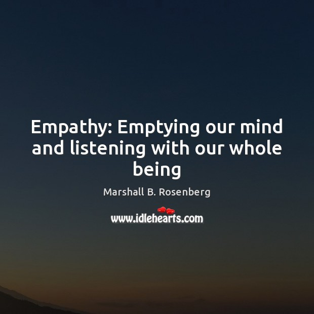 Empathy: Emptying our mind and listening with our whole being Image