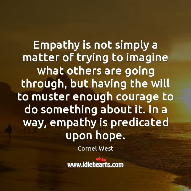Image, Empathy is not simply a matter of trying to imagine what others