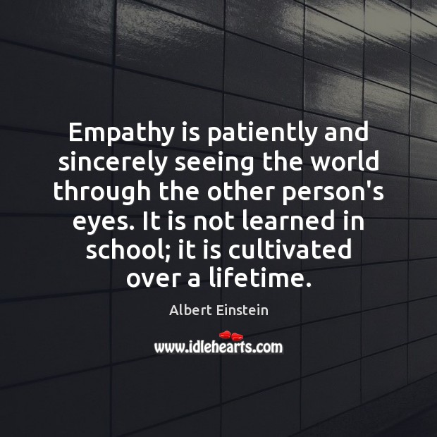 Image, Empathy is patiently and sincerely seeing the world through the other person's