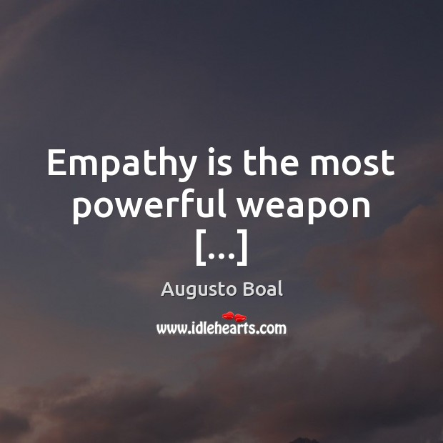 Empathy is the most powerful weapon […] Image