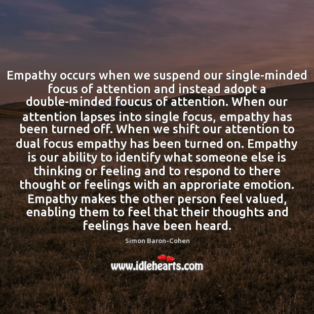 Image, Empathy occurs when we suspend our single-minded focus of attention and instead