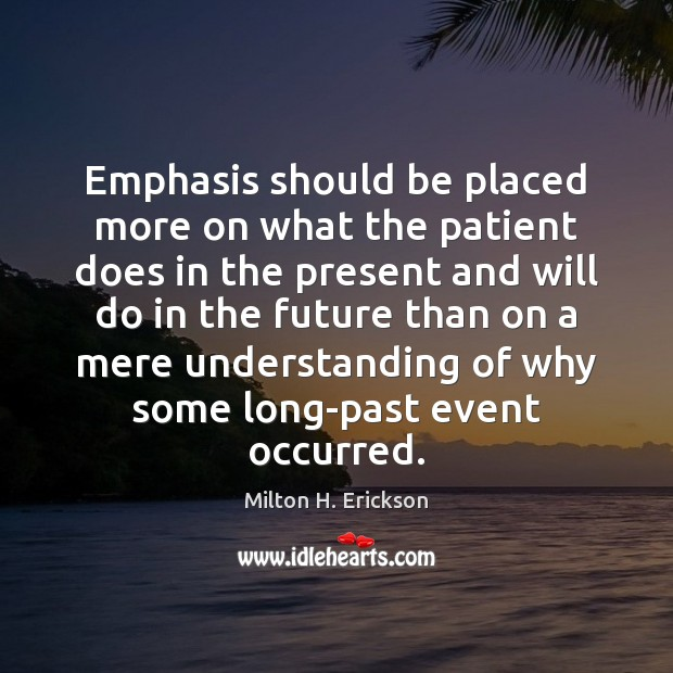 Emphasis should be placed more on what the patient does in the Image