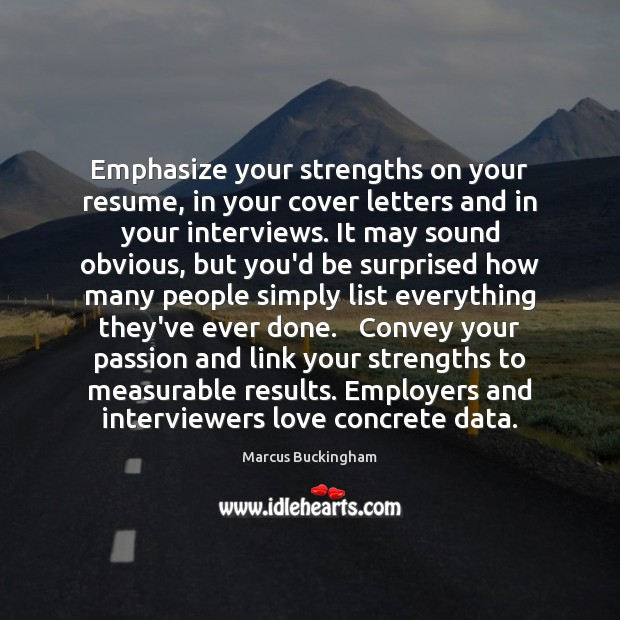 Emphasize your strengths on your resume, in your cover letters and in Image