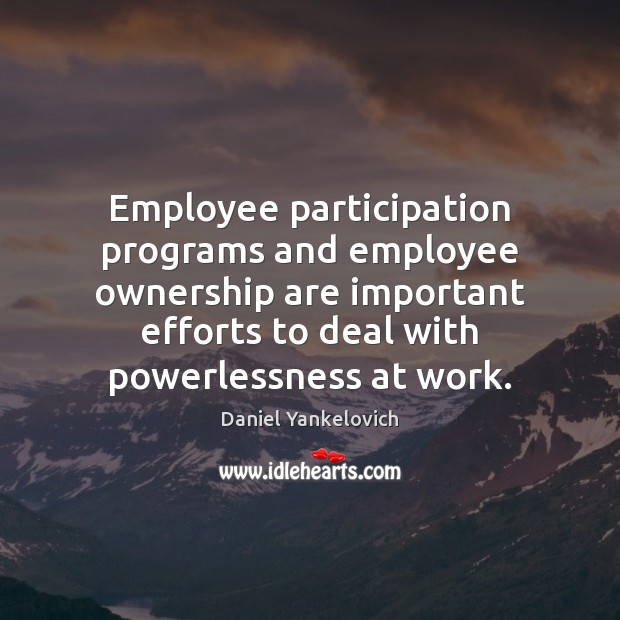 Image, Employee participation programs and employee ownership are important efforts to deal with