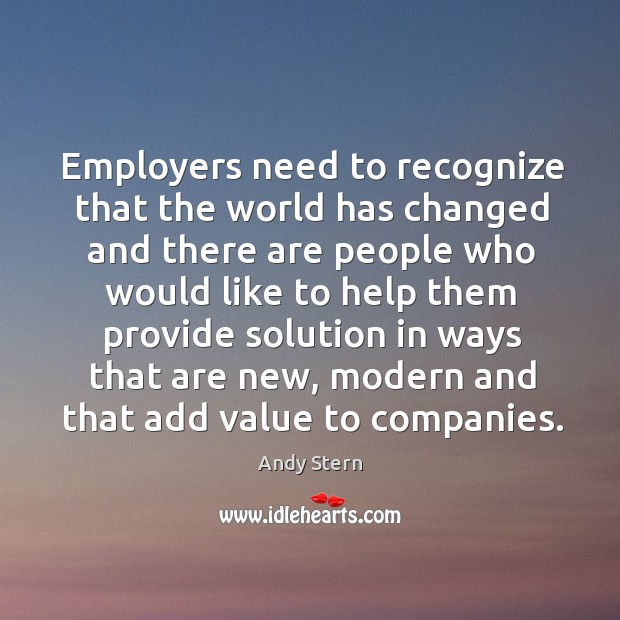 Employers need to recognize that the world has changed and there are people who would like Image
