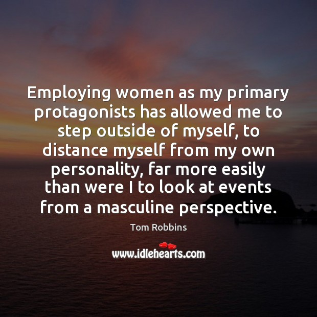 Employing women as my primary protagonists has allowed me to step outside Image