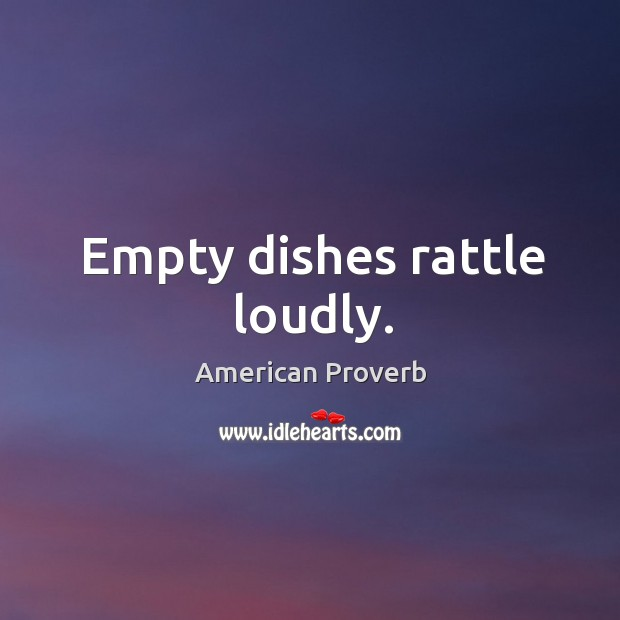 Image, Empty dishes rattle loudly.