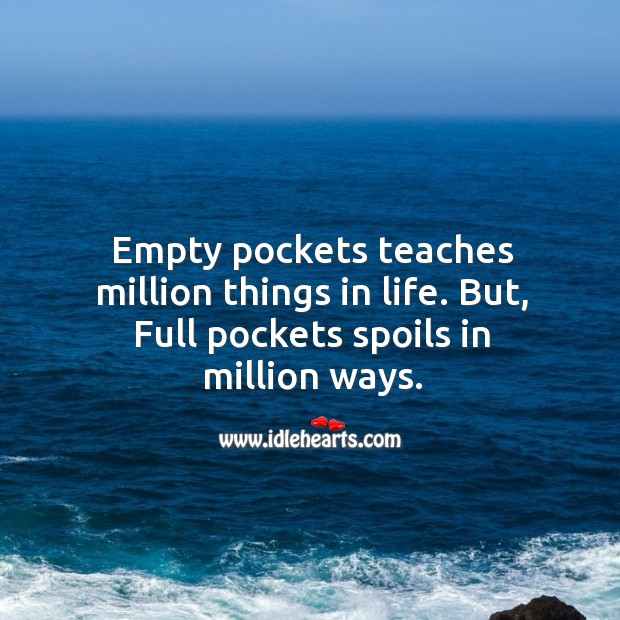 Image, Empty pockets teaches million things in life.