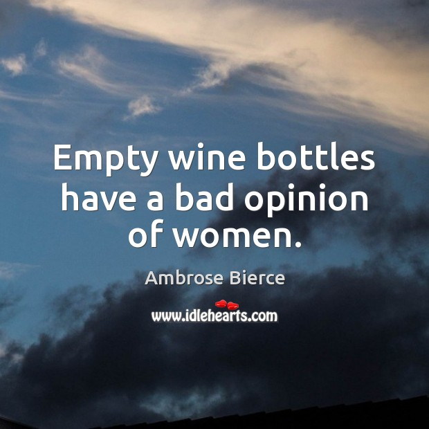 Image, Empty wine bottles have a bad opinion of women.