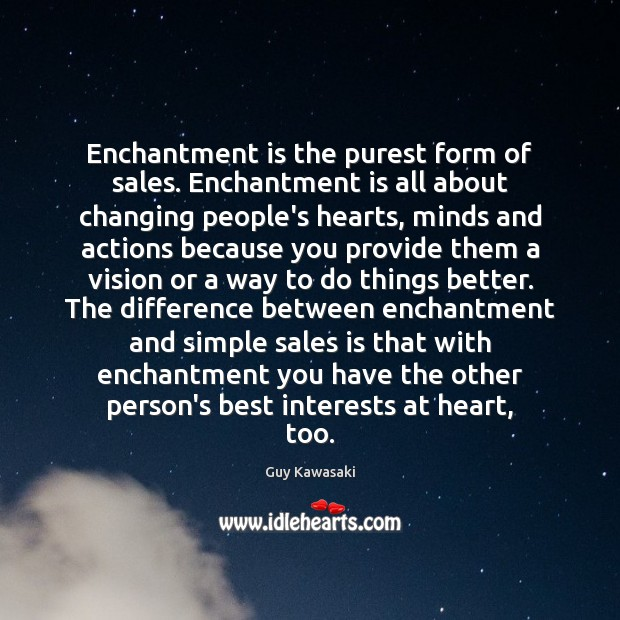 Image, Enchantment is the purest form of sales. Enchantment is all about changing