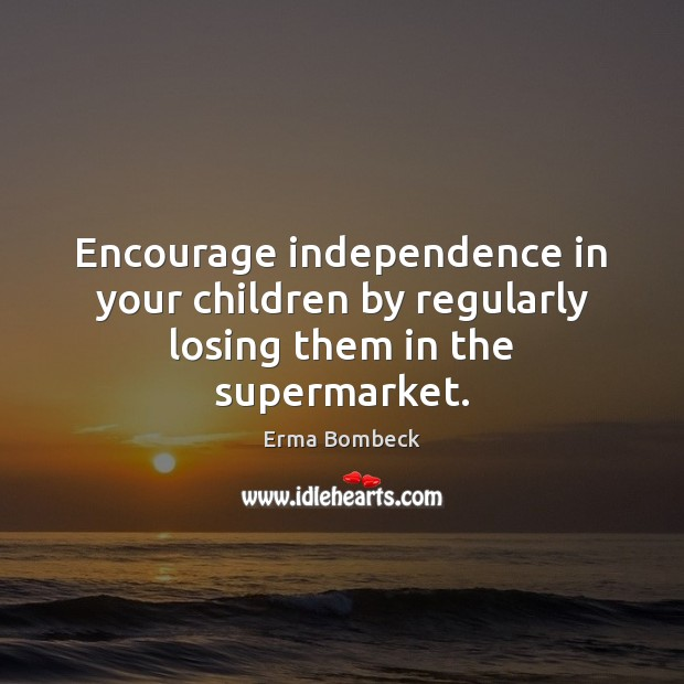 Image, Encourage independence in your children by regularly losing them in the supermarket.