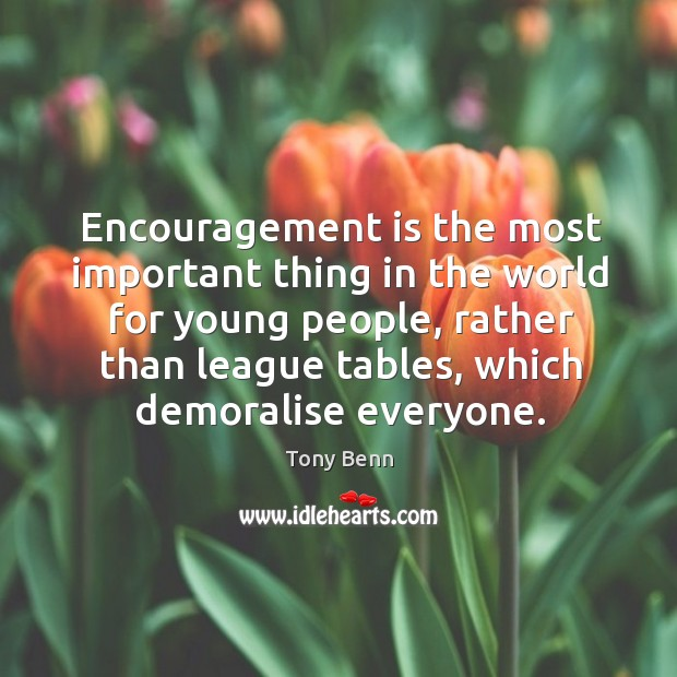 Encouragement is the most important thing in the world for young people, Image