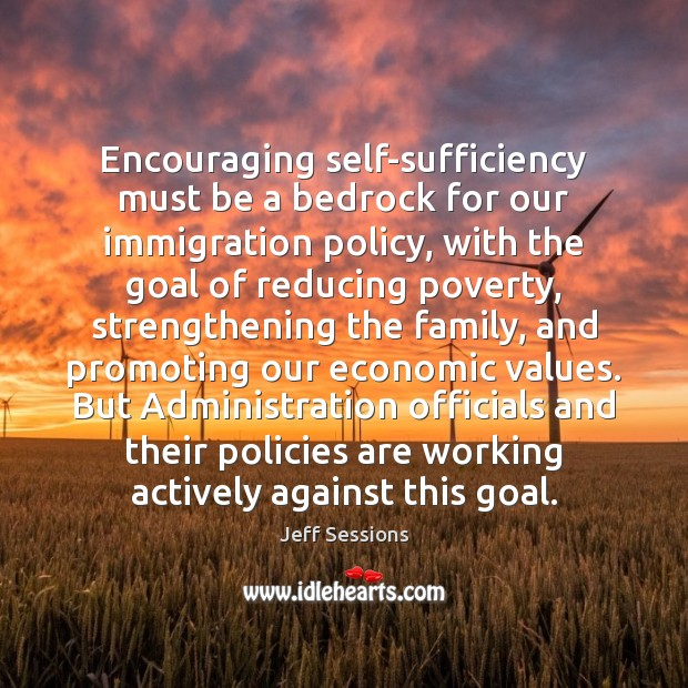 Encouraging self-sufficiency must be a bedrock for our immigration policy, with the Image