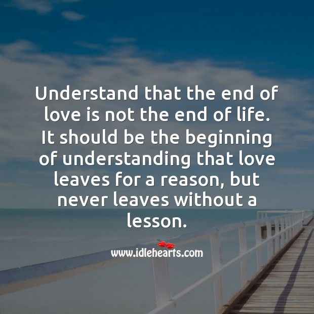 End of love is not the end of life. Understanding Quotes Image