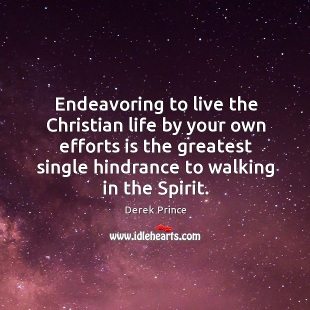 Image, Endeavoring to live the Christian life by your own efforts is the