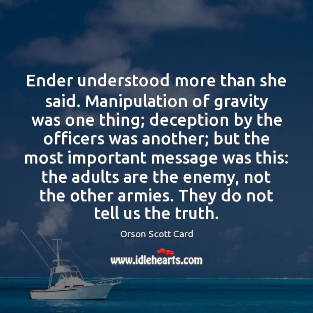 Ender understood more than she said. Manipulation of gravity was one thing; Image