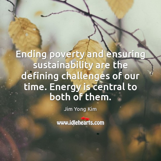 Ending poverty and ensuring sustainability are the defining challenges of our time. Image