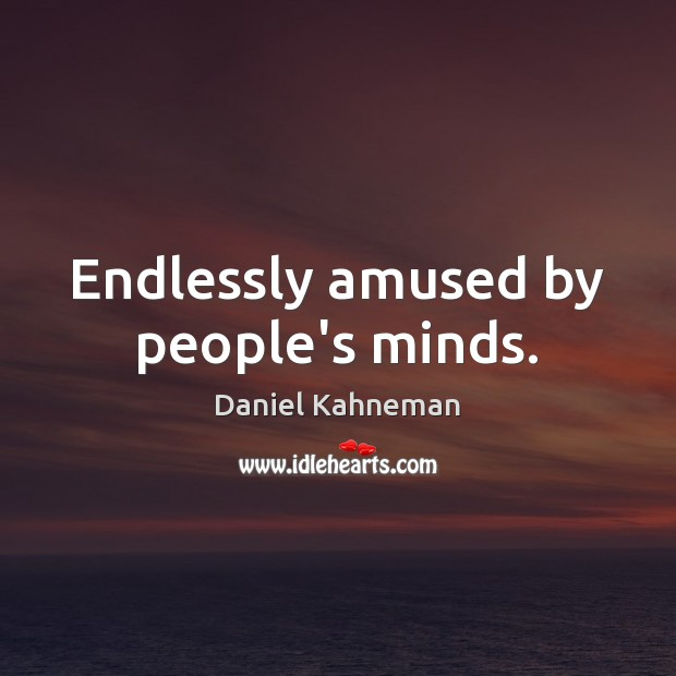 Endlessly amused by people's minds. Image