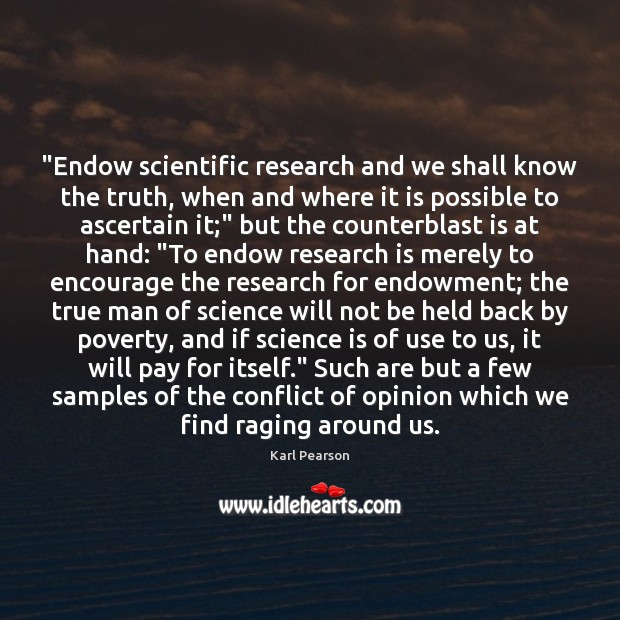 """Image, """"Endow scientific research and we shall know the truth, when and where"""