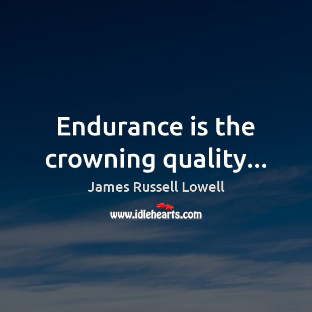 Endurance is the crowning quality… Image