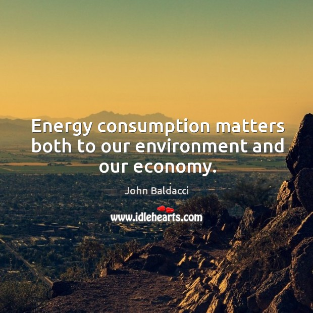 Energy consumption matters both to our environment and our economy. Image