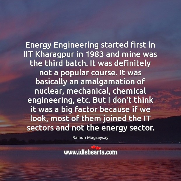 Image, Energy Engineering started first in IIT Kharagpur in 1983 and mine was the